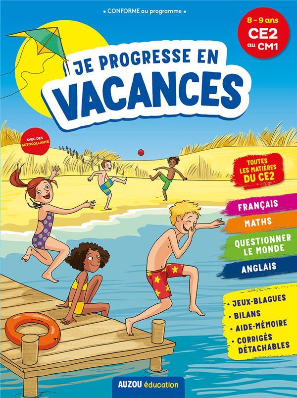 Cahier de vacances ; je progresse en vacances ; CE2 au CM1