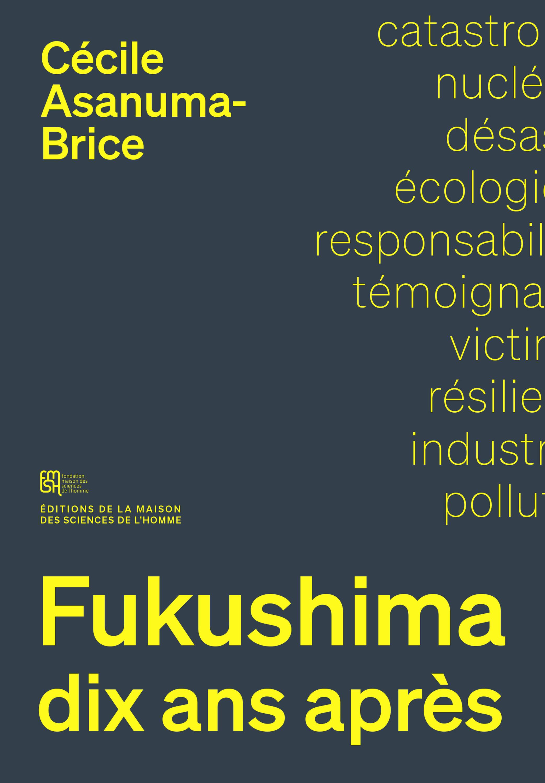 fukushima, dix ans apres - sociologie d'un desastre