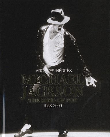 Michael Jackson, the king of pop ; archives inédites ; 1958-2009