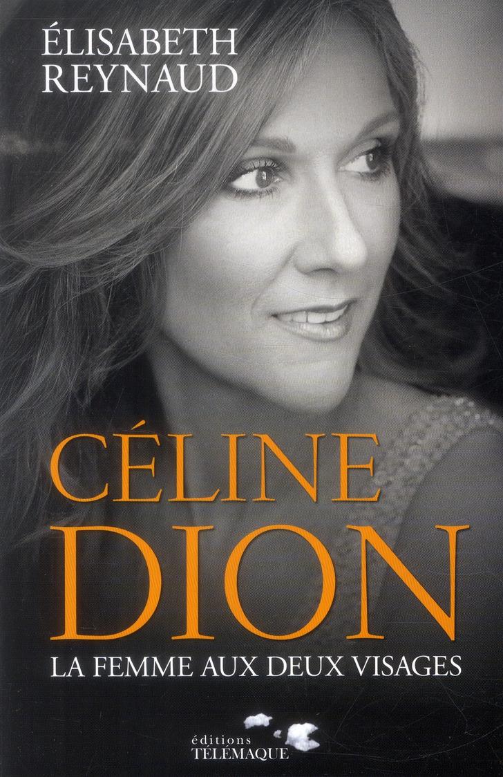 Céline Dion ; la femme aux deux visages