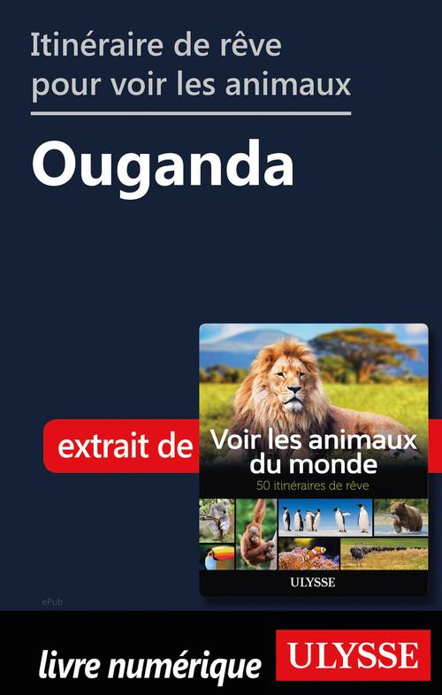 Itinéraire de rêve pour voir les animaux - Ouganda