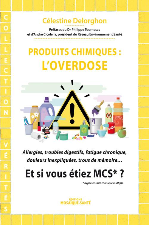 Produits chimiques : l'overdose ; et si vous étiez MCS*?