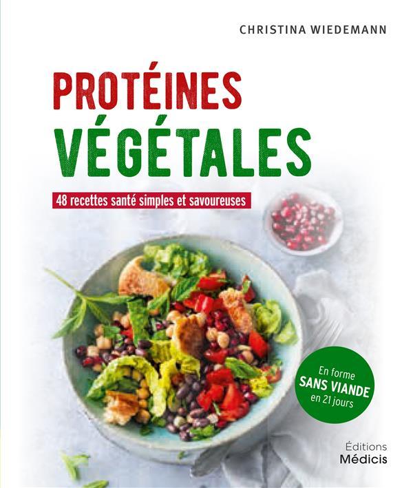 Protéines végétales ; 48 recettes santé simples et savoureuses