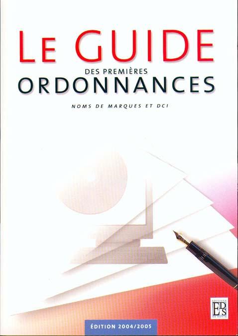 Le guide des premieres ordonnances (édition 2004/2005)