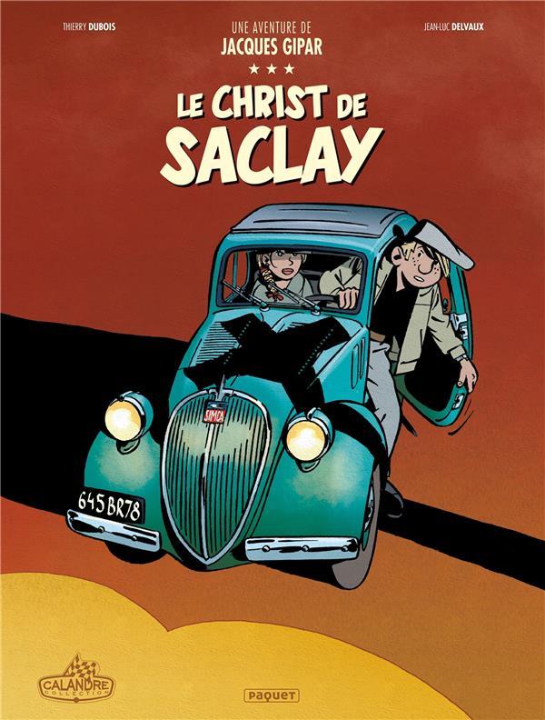 Une aventure de Jacques Gipar T.9 ; le Christ de Saclay