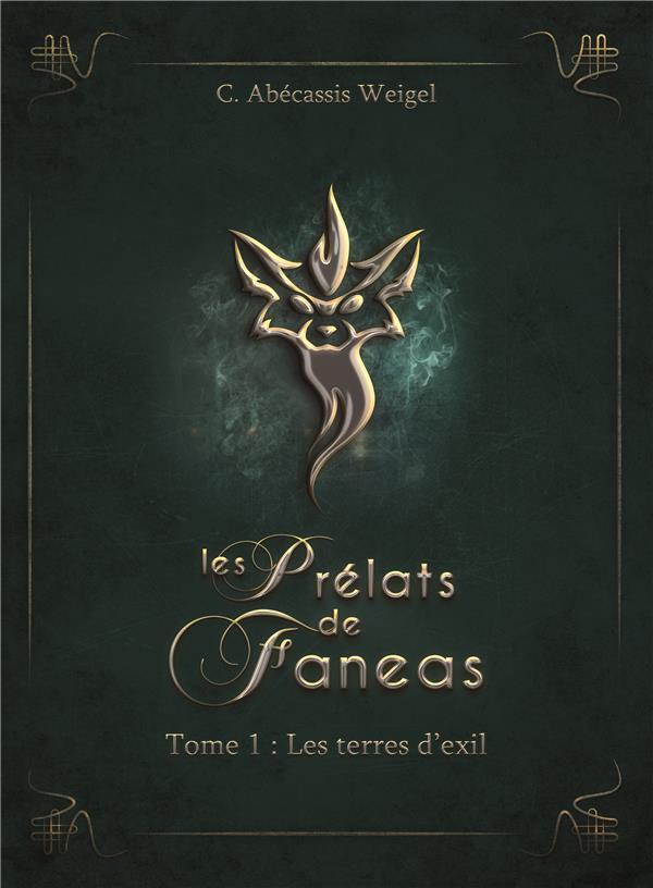 Les prélats de Faneas T.1 ; les terres d'exil