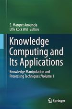 Knowledge Computing and Its Applications  - S. Margret Anouncia - Uffe Kock Wiil