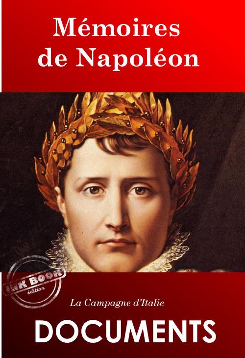 Mémoires de Napoléon : La Campagne d´Italie. [Nouv. éd. revue et mise à jour].