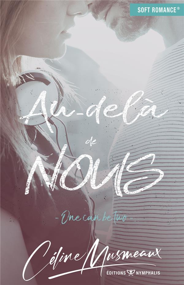 Au-delà de nous ; one can be two