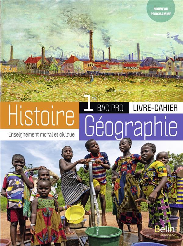Histoire Geographie Emc Bac Pro 1re Livre Cahier Eleve Allain Chevallier Belin Education Grand Format Le Hall Du Livre Nancy