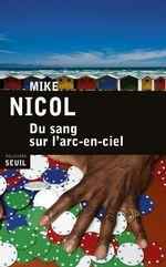 Vente Livre Numérique : Du sang sur l'arc-en-ciel  - Mike Nicol