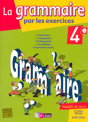 LA GRAMMAIRE PAR LES EXERCICES ; 4ème (édition 2007)