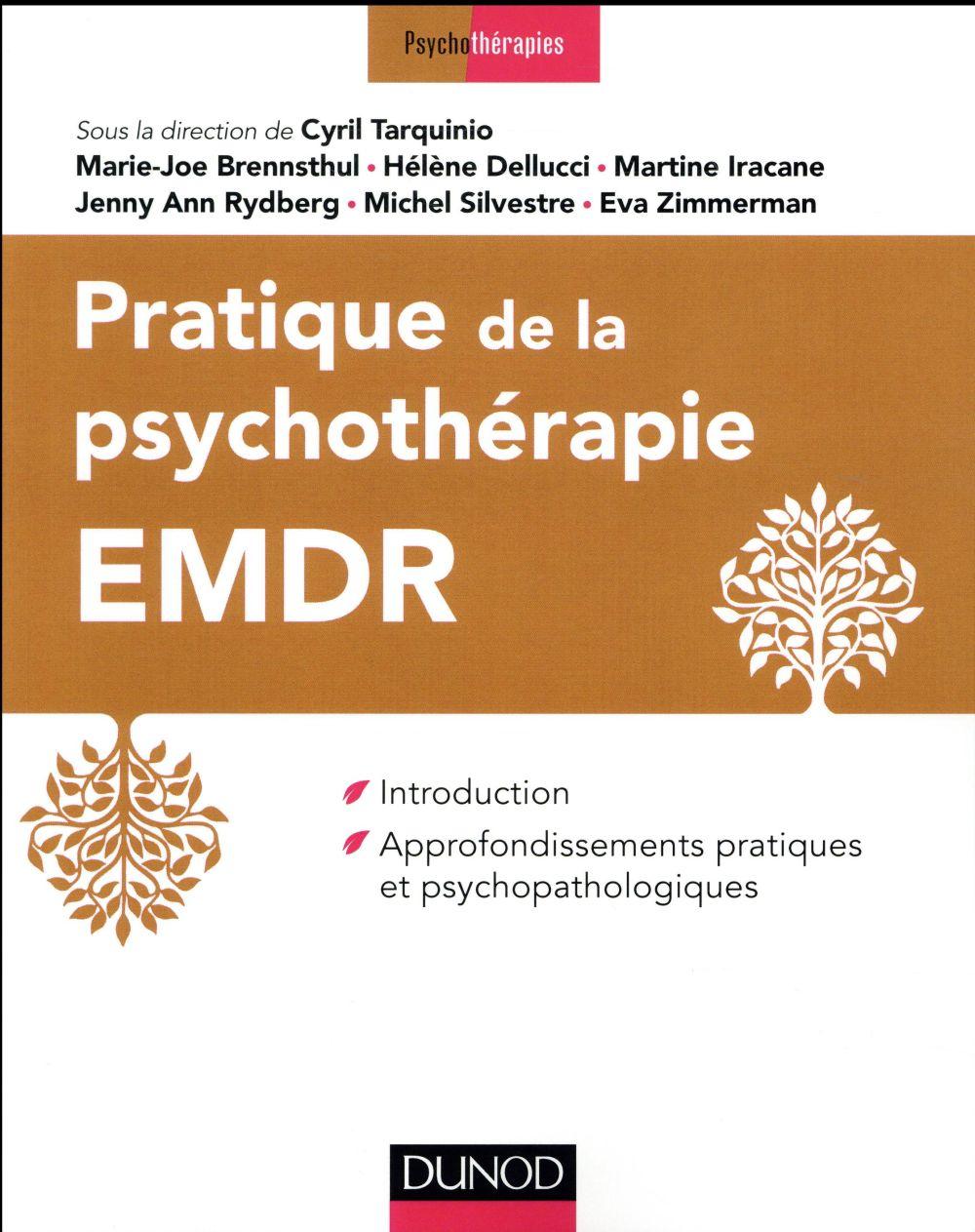 Pratique de la psychothérapie EMDR ; introduction et approfondissements pratiques et psychopathologiques