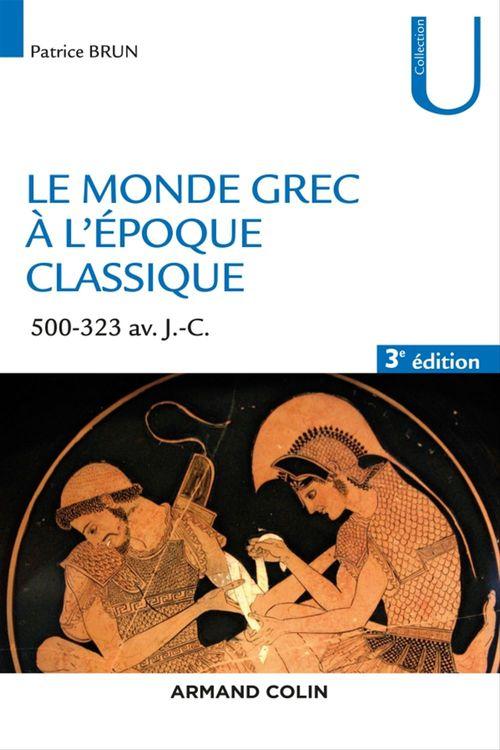 le monde grec à l'époque classique ; 500-323 av. J.-C. (3e édition)