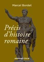 Précis d'histoire romaine - 3e éd.  - Marcel Bordet