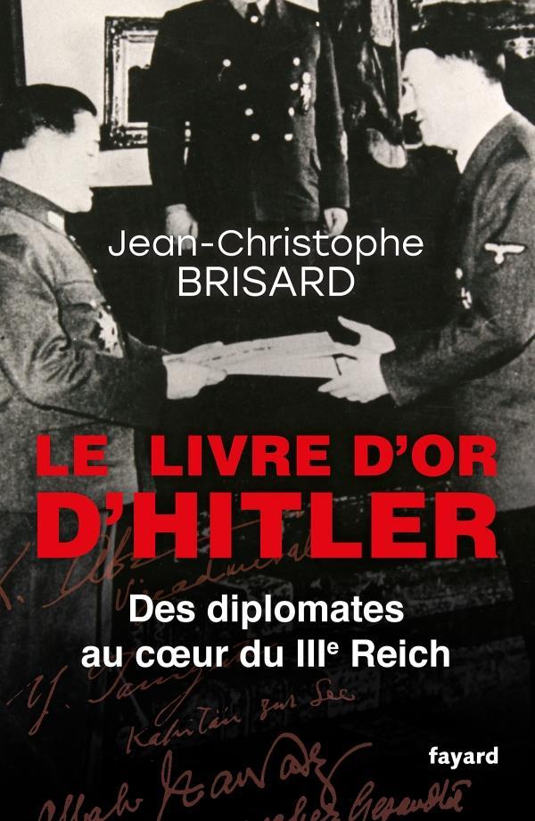 Le livre d'or d'Hitler ; des diplomates au coeur du IIIe Reich