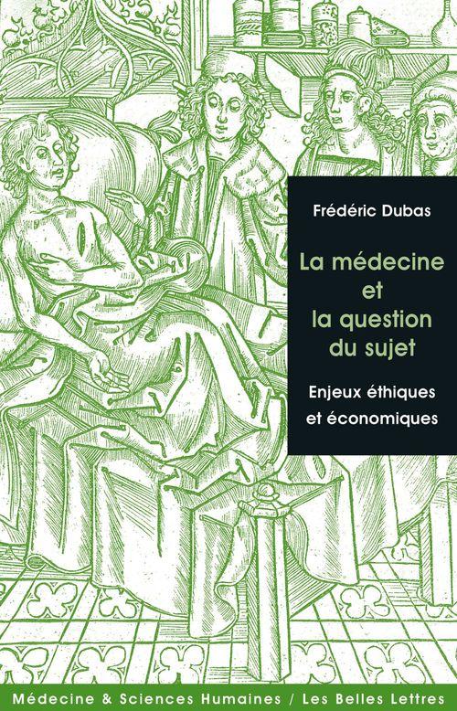 La médecine et la question du sujet ; enjeux éthiques et économiques