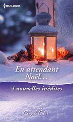 Vente Livre Numérique : En attendant Noël...  - Karina Bliss - Carole Mortimer - Catherine George - Kathleen O'Brien