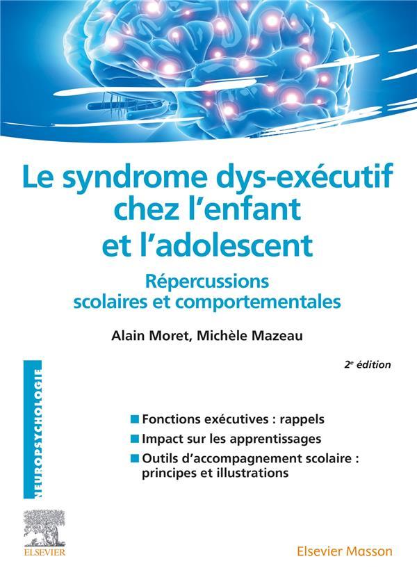 Le syndrome dys-exécutif chez l'enfant et l'adolescent ; répercussions scolaires et comportementales (2e édition)
