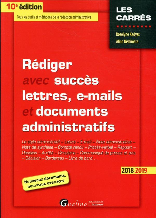 Rédiger avec succès lettres, e-mails et documents administratifs (édition 2018/2019)