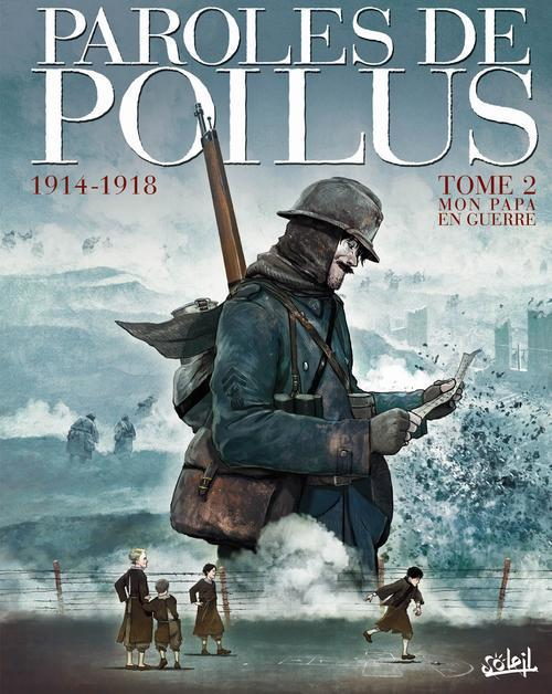 Paroles de poilus t.2 ; mon papa en guerre, 1914/1918