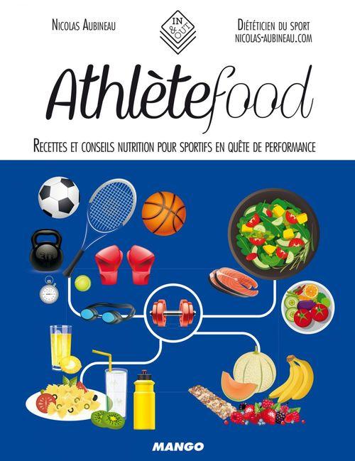 Athlètefood ; recettes et conseils nutrition pour sportifs en quête de performance