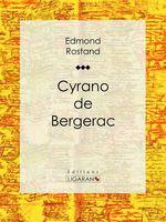 Vente Livre Numérique : Cyrano de Bergerac  - Ligaran - Edmond Rostand