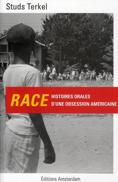 race ; histoires orale d'une obsession américaine