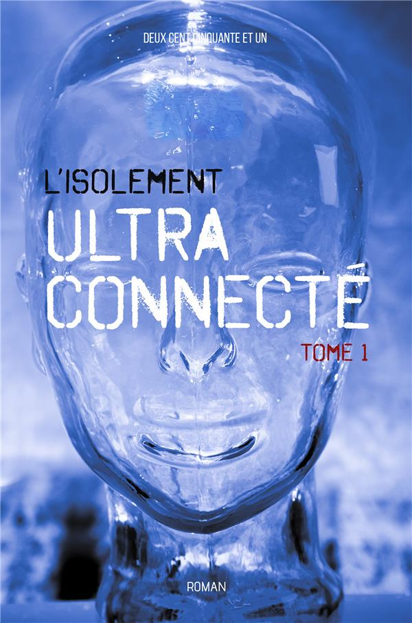 L'isolement ultra-connecté t.1