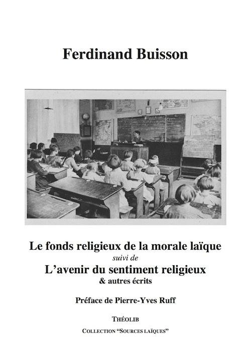 Le fonds religieux de la morale laïque ; l'avenir du sentiment religieux & autres écrits