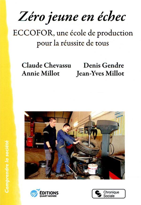 Zéro jeune en échec ; Eccofor, une école de production pour la réussite de tous