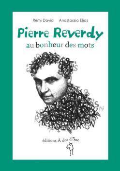 Pierre Reverdy ; au bonheur des mots