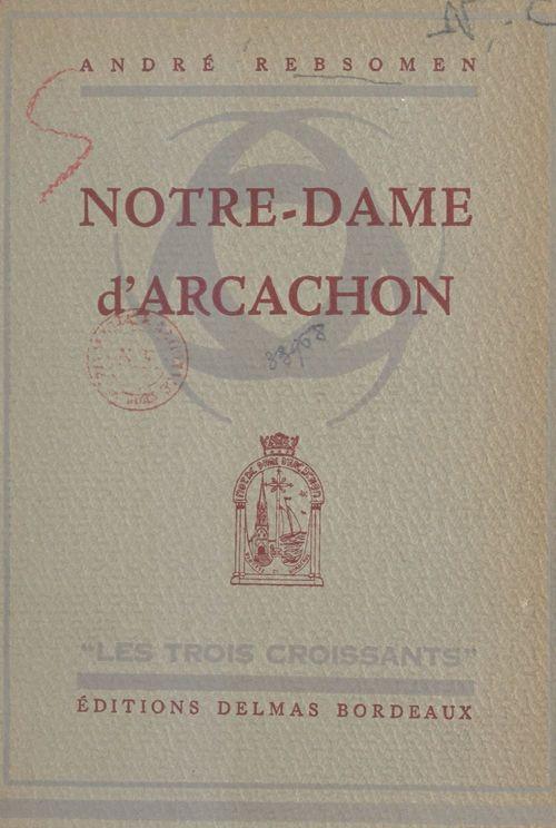 Notre-Dame d'Arcachon  - André Rebsomen