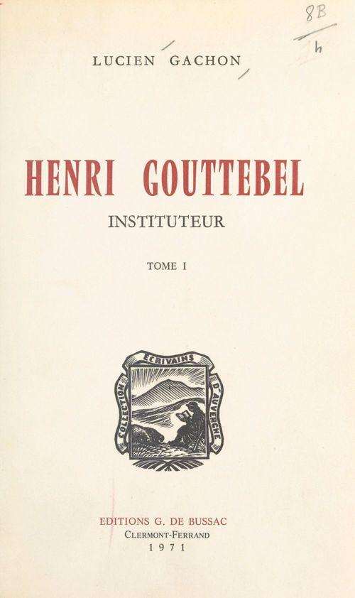 Henri Gouttebel, instituteur (1)