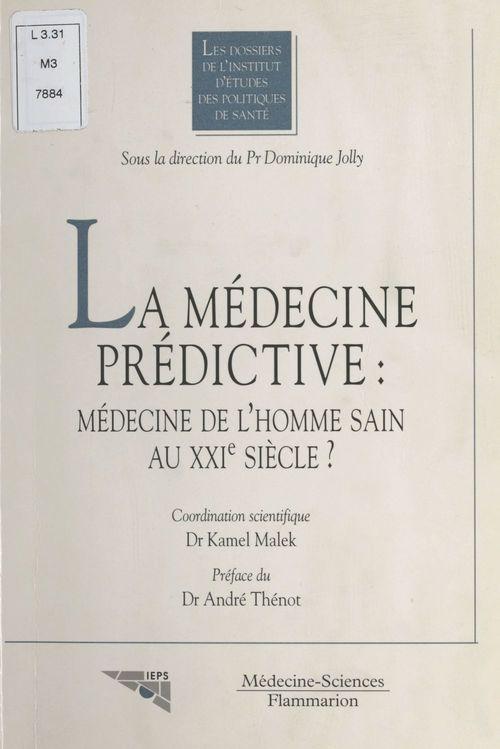 La Médecine prédictive : Médecine de l'homme sain au XXIe siècle