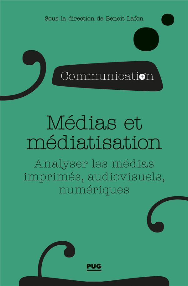 Médias et médiatisation ; analyser les médias imprimés, audiovisuels, numériques