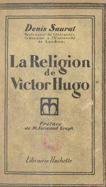 La religion de Victor Hugo  - Denis Saurat