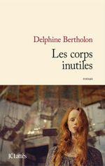 Vente EBooks : Les corps inutiles  - Delphine Bertholon