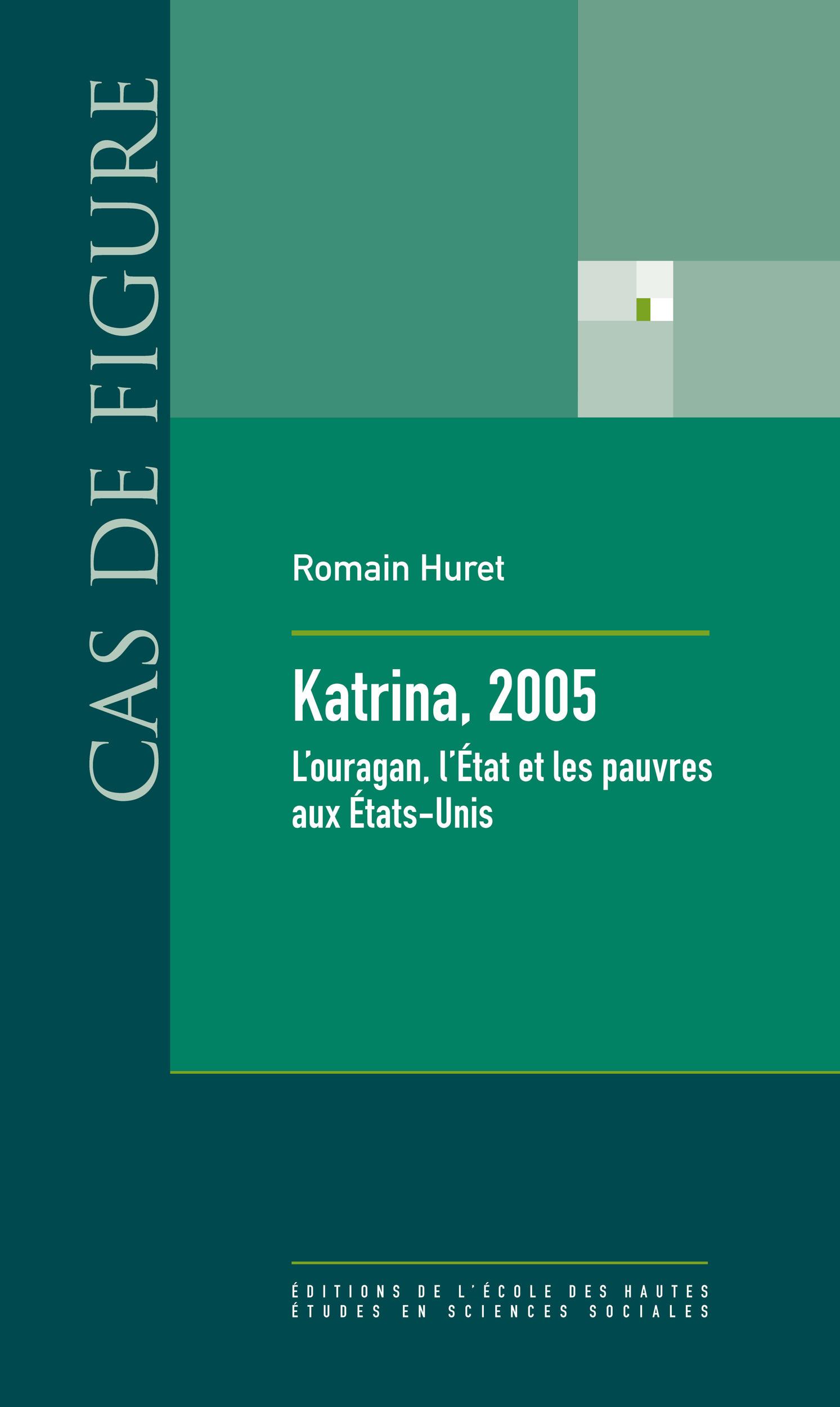 Katrina, 2005 ; l'ouragan, l'Etat et les pauvres aux Etats Unis