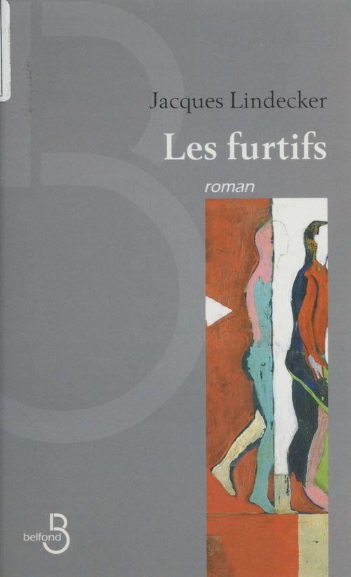 Les Furtifs  - Jacques Lindecker