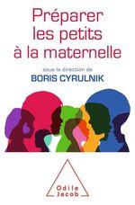 Vente Livre Numérique : Préparer les petits à la maternelle  - Boris Cyrulnik