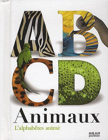 ABCD animaux ; l'alphabêtes animé
