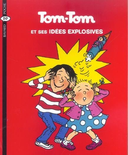 Tom-Tom et Nana T.2 ; Tom-Tom et ses idées explosives (édition 2004)