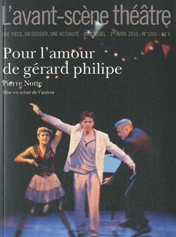 Revue l'avant-scene theatre t.1301; pour l'amour de gerard philippe