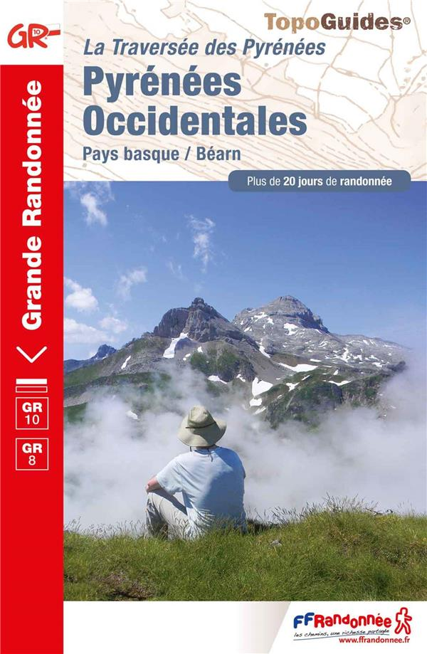 La traversée des Pyrénées ; Pyrénées occidentales ; Pays basque / Béarn : GR 8, GR 10