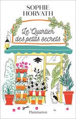 Vente EBooks : Le Quartier des petits secrets  - Sophie Horvath
