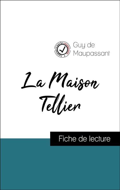 Analyse de l'oeuvre : La Maison Tellier (résumé et fiche de lecture plébiscités par les enseignants sur fichedelecture.fr)