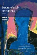Fugueuses  - Suzanne Jacob