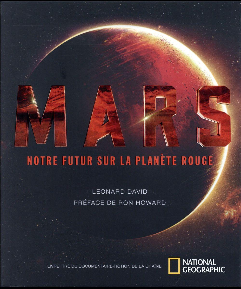 Mars ; notre futur sur la planète rouge