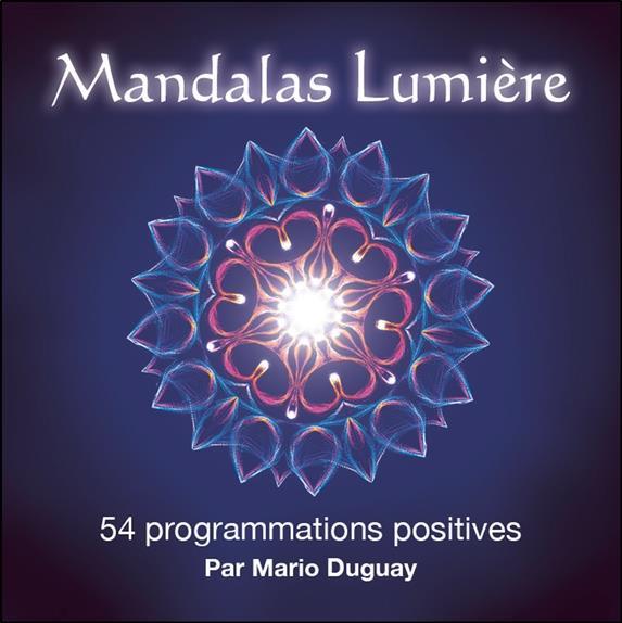 Mandalas lumière ; 54 programmations positives